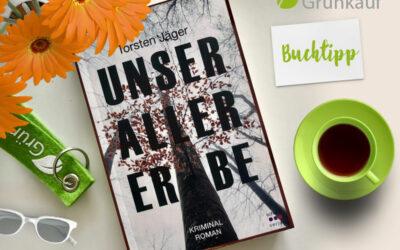 Buchtipp: Unser aller Erbe – Kriminal Roman von Torsten Jäger