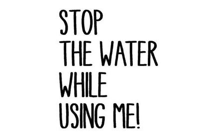 stopthewaterwhileusingme